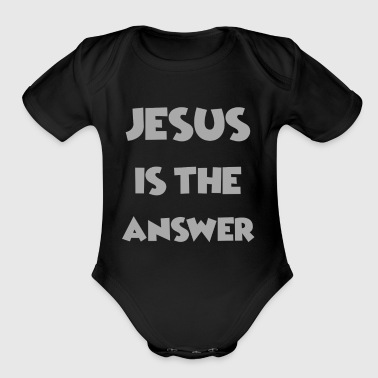 Jesus is the Answer - Love Jesus Shirts/ Designs - Short Sleeve Baby Bodysuit
