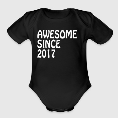 Awesome Since 2017 Tee Birthday Gift Shirt - Short Sleeve Baby Bodysuit