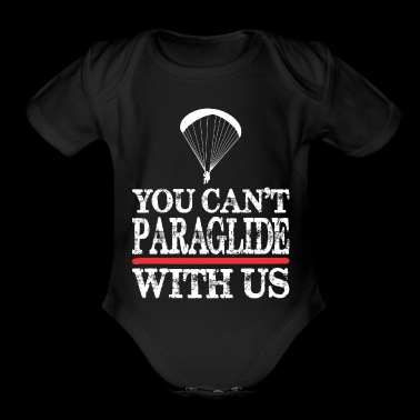 You Cant Paraglide With Us - Organic Short Sleeve Baby Bodysuit