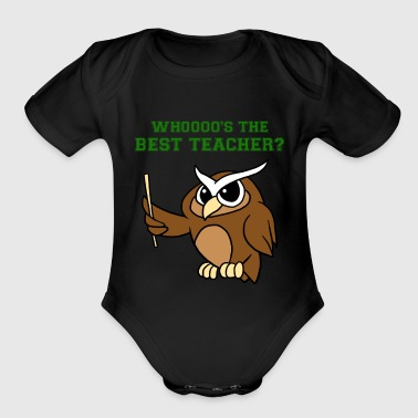 Whoooo's The Best Teacher Funny Owl Hoot Lover Pun - Organic Short Sleeve Baby Bodysuit