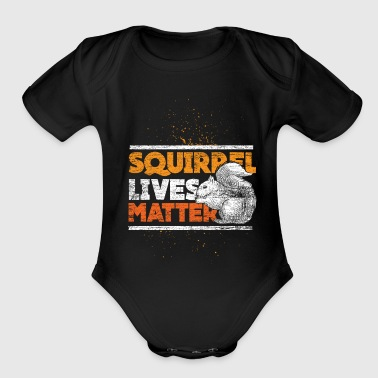 Squirrel lives matter - Organic Short Sleeve Baby Bodysuit