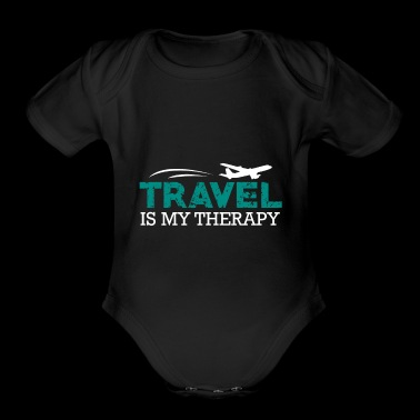Travel is my Therapy Shirt Gift - Organic Short Sleeve Baby Bodysuit