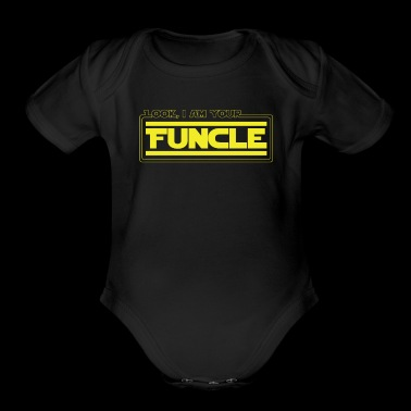 Look, I Am Your Funcle Funny Uncle Parody Awesome - Organic Short Sleeve Baby Bodysuit