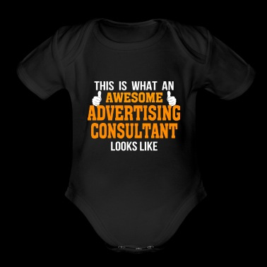 This is what an awesome ADVERTISING CONSULTANT lo - Organic Short Sleeve Baby Bodysuit