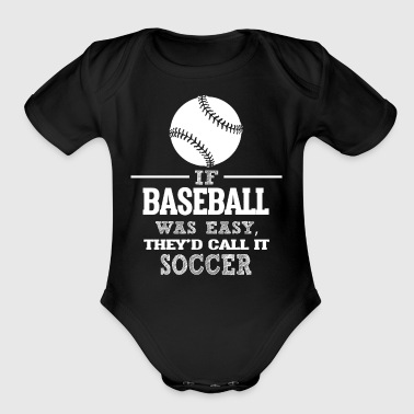 If Baseball Was Easy, They'd Call It Soccer - Short Sleeve Baby Bodysuit