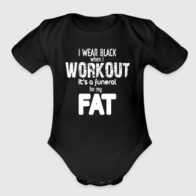 I Wear Black When I Work Out - Short Sleeve Baby Bodysuit