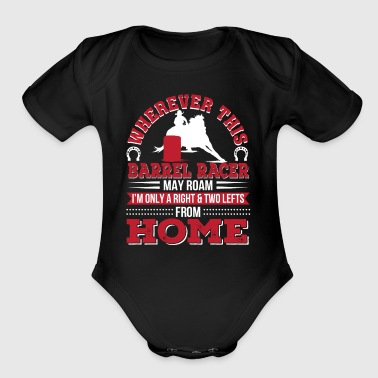 Barrel Racer May Roam Im Two Lefts From Home - Short Sleeve Baby Bodysuit