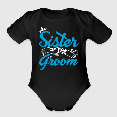 Sister Of The Groom | Groom Squad Grooms Sister - Short Sleeve Baby Bodysuit