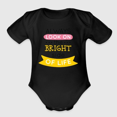 The Bright side of life - Short Sleeve Baby Bodysuit