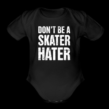 Don't Be A Skater Hater | Roller Skating - Short Sleeve Baby Bodysuit