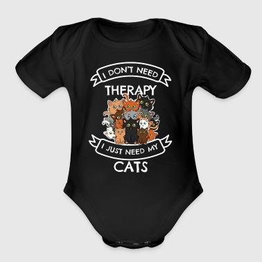 I Don't Need Therapy Cats Wear - Short Sleeve Baby Bodysuit