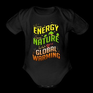 Earth Day Climate Change Save Energy - Short Sleeve Baby Bodysuit