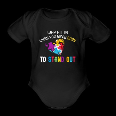 Why fit in when you were born to stand out funny shirts gifts - Short Sleeve Baby Bodysuit