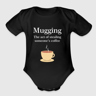 Funny Coffee Mugging Funny Meaning Definition - Short Sleeve Baby Bodysuit