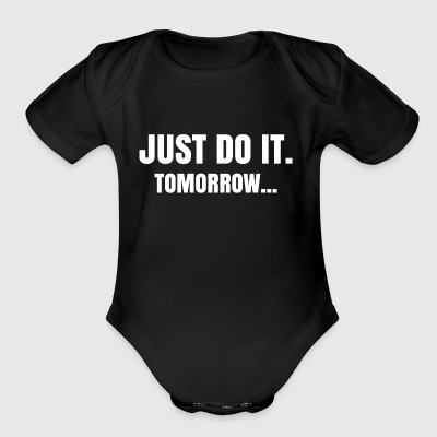 JUST DO IT FUNNY QUOTE TEE T-SHIRT - Short Sleeve Baby Bodysuit