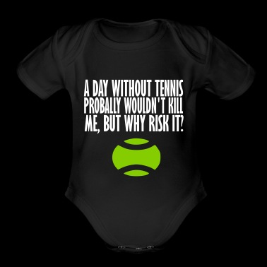 a day without tennis - Short Sleeve Baby Bodysuit