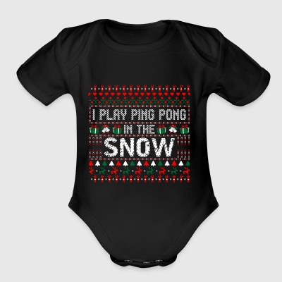 I Play Ping Pong In Snow Christmas Ugly Sweater - Short Sleeve Baby Bodysuit