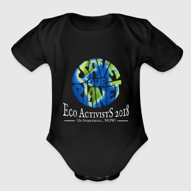 Eco Activists 2018 Save The Planet Pro Nature Gift - Organic Short Sleeve Baby Bodysuit
