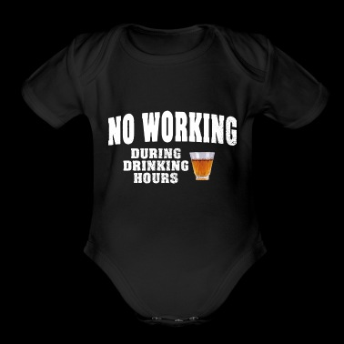 NO WORKING DURING DRINKING HOURS - Organic Short Sleeve Baby Bodysuit