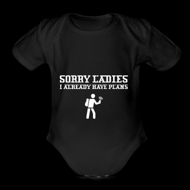 Sorry Ladies I Already Have Plans Geocaching - Short Sleeve Baby Bodysuit