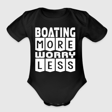 Boating More Worry Less - Short Sleeve Baby Bodysuit