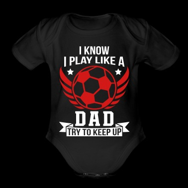 Play Like Dad Football - Organic Short Sleeve Baby Bodysuit