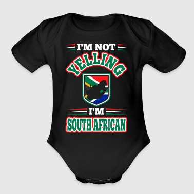 Im Not Yelling Im South African - Short Sleeve Baby Bodysuit