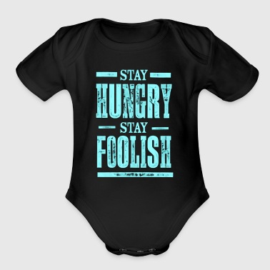 Stay Hungry Stay Foolish - Short Sleeve Baby Bodysuit