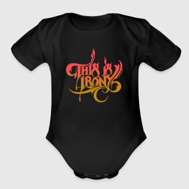 This is irony - Short Sleeve Baby Bodysuit