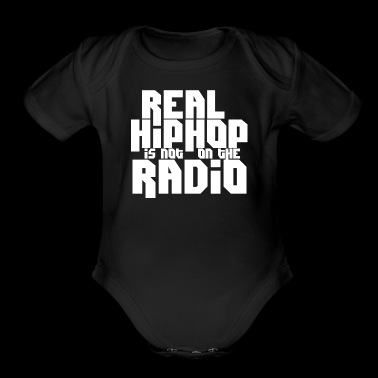 Real Hip Hop Is Not On The Radio - Short Sleeve Baby Bodysuit