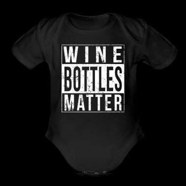 Every Wine Bottle Matter Shirt Funny Wine Shirt Collecting Wine Bottles Shirt - Short Sleeve Baby Bodysuit