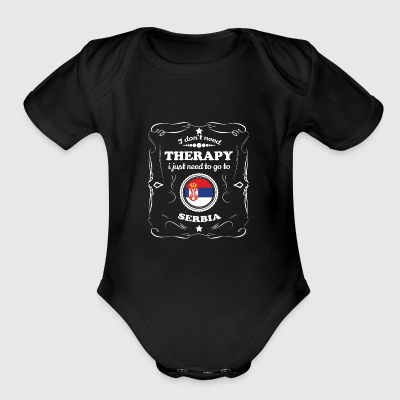 DON T NEED THERAPIE WANT GO SERBIA - Short Sleeve Baby Bodysuit