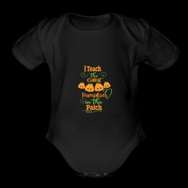 Halloween Teachers Cutest Pumpkins In The Patch - Short Sleeve Baby Bodysuit