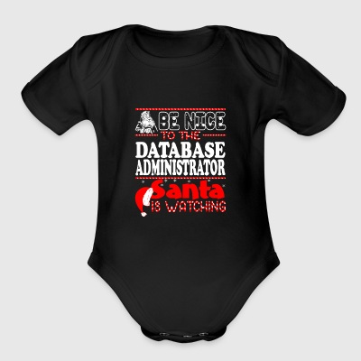 Be Nice To Database Administrator Santa Watching - Short Sleeve Baby Bodysuit