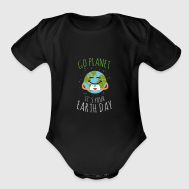 Go Planet It's Your Earth Day - Short Sleeve Baby Bodysuit