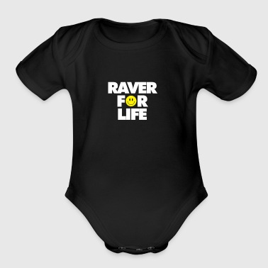 Raver For Life - Short Sleeve Baby Bodysuit