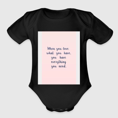 Love what you have - Short Sleeve Baby Bodysuit
