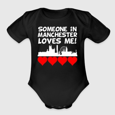Someone In Manchester England Loves Me - Short Sleeve Baby Bodysuit