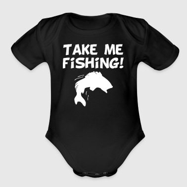 Shop fishing baby bodysuits online spreadshirt for Take me fishing