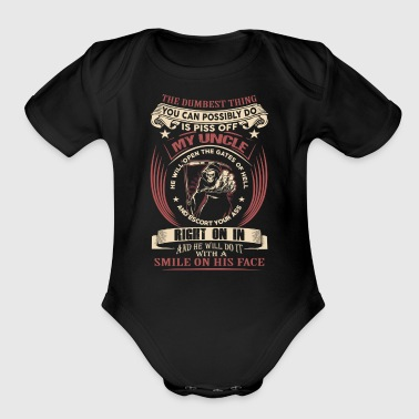 You Can Possibly Do Is Piss Off My Uncle - Short Sleeve Baby Bodysuit