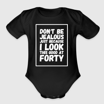 Don't be jealous just because I look this good at - Short Sleeve Baby Bodysuit