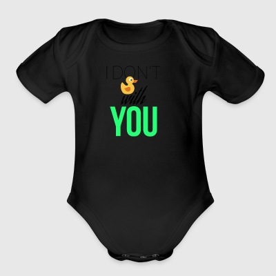 I don't fuck with you - Short Sleeve Baby Bodysuit