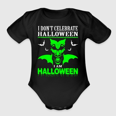 I Dont Celebrate Halloween Im Halloween - Short Sleeve Baby Bodysuit