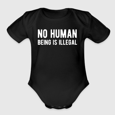 No Human Is Illegal - Equal Rights T Shirt - Short Sleeve Baby Bodysuit