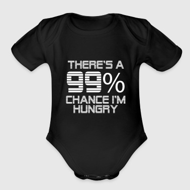 Funny I'm Pregnant Shirt There's a 99% Chance I'm, Hungry - Short Sleeve Baby Bodysuit