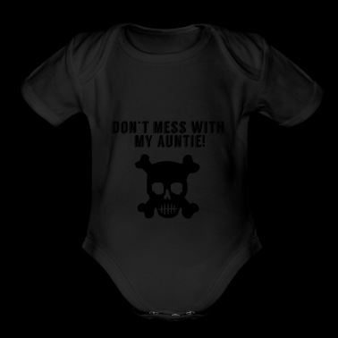 Don't Mess With My Auntie - Short Sleeve Baby Bodysuit