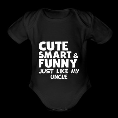 Cute Smart And Funny Like My Uncle - Short Sleeve Baby Bodysuit