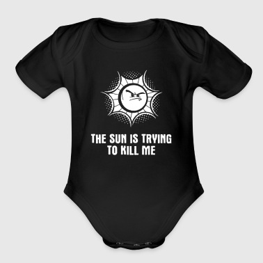 The Sun Is Trying To Kill Me - Short Sleeve Baby Bodysuit