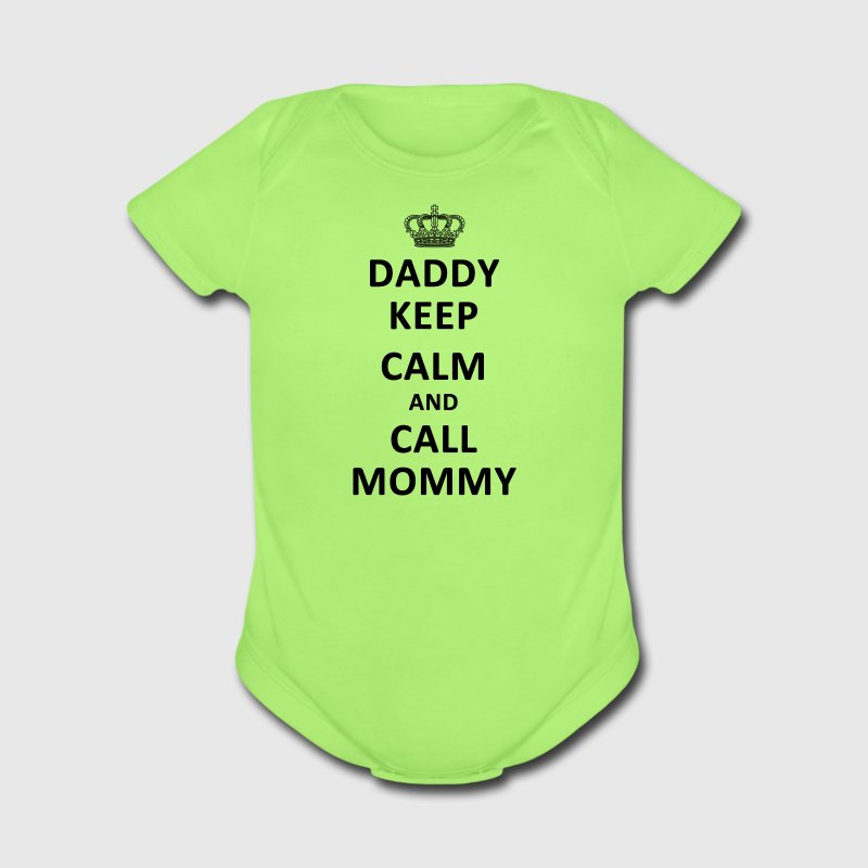 Daddy Keep Calm and Call Mommy - Short Sleeve Baby Bodysuit