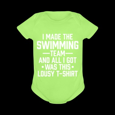 Made The Swimming Team And All I Got Was This - Short Sleeve Baby Bodysuit
